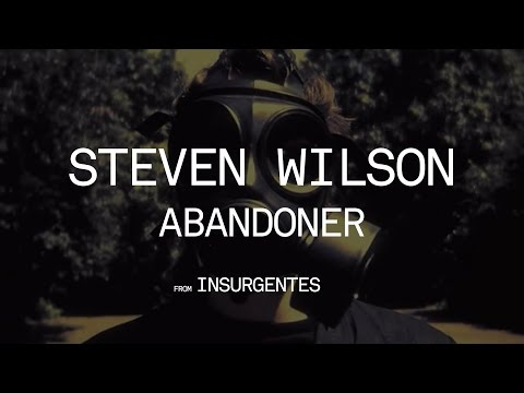 Steven Wilson - Abandoner (from Insurgentes) from YouTube · Duration:  4 minutes 43 seconds