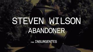 Steven Wilson - Abandoner (from Insurgentes)