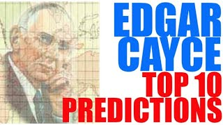 Top 10 Edgar Cayce Predictions  | in5d.com