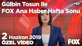Erdoğan'ın Konstantinopol sözüne tepkiler... 2 Haziran2019 Gülbin Tosun ile FOX Ana Haber Hafta Sonu