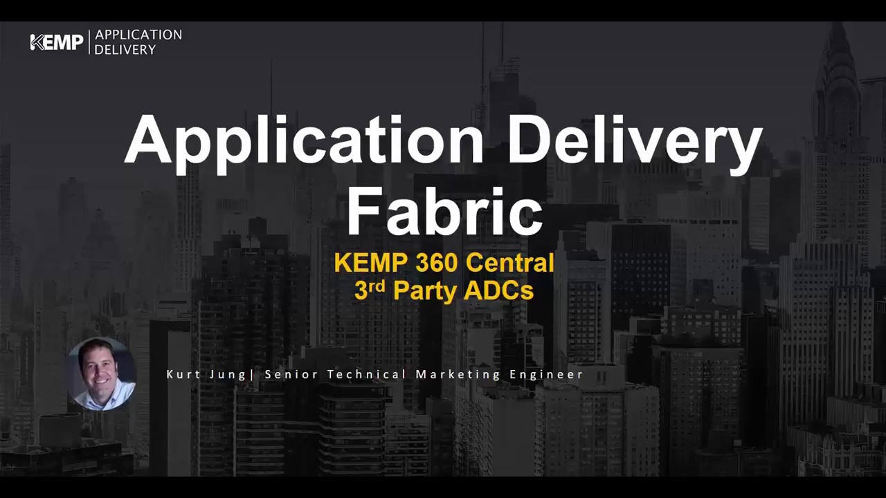 A Single Pane of Glass for KEMP LoadMaster, F5, NGINX, haProxy and