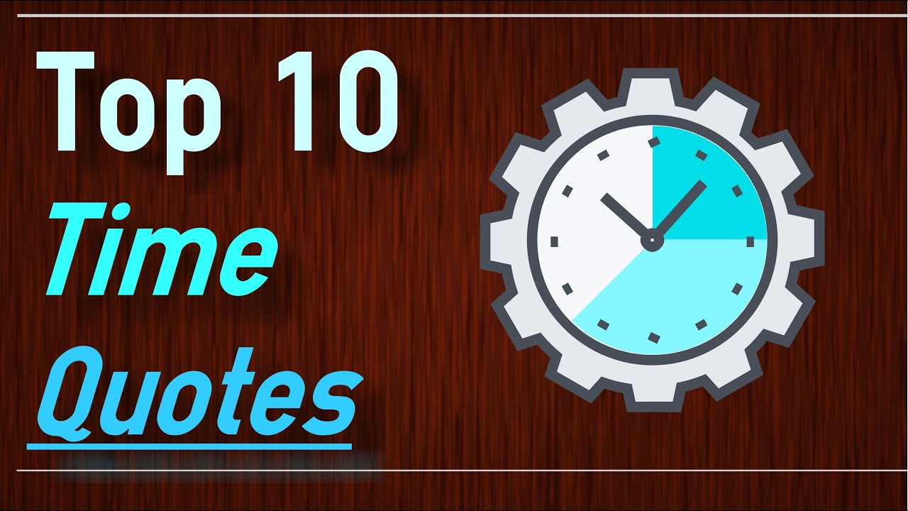 Time Quotes - Top 10 Quotes about time - YouTube
