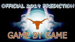 TEXAS LONGHORNS 2019 SEASON PREDICTIONS AND PREVIEW   GAME BY GAME