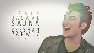 Sajna - Uzair Jaswal (Remix Version)