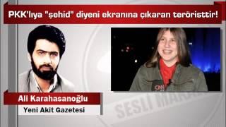 """Ali Karahasanoğlu  PKK'lıya """"şehid"""" diyeni ekranına çıkaran teröristtir!"""