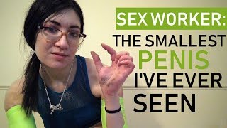 Sex Worker: The Smallest Penis I've Ever Seen & What Is Small Penis Humiliation?