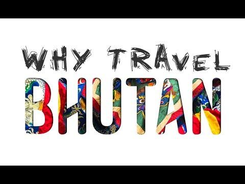 Why Travel Bhutan?