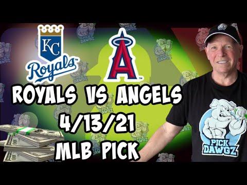 Kansas City Royals vs Los Angeles Angels 4/13/21 MLB Pick and Prediction MLB Tips Betting Pick