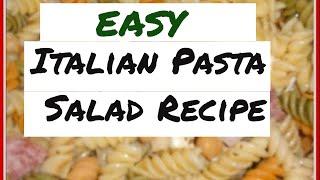 Easy Italian Pasta Salad Recipe - Mydatatips