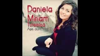 Daniela Miriam - Asa cum vrei Tu (original song)