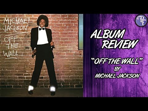 """""""Off the Wall"""" (1979) - Michael Jackson - Album Review"""