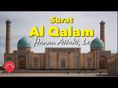 Surah Al Qalam Merdu  سورة القلم || Ustadz Tengku Hanan Attaki