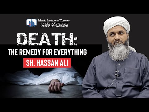 Death: The Remedy For Everything - Sh. Hassan Ali