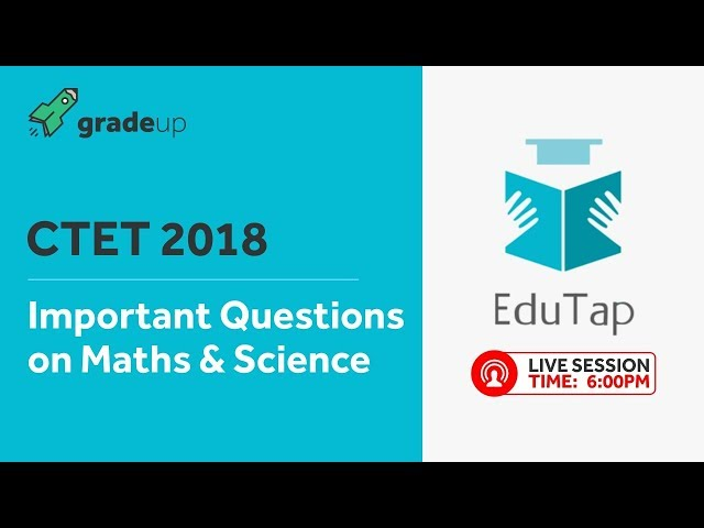 Important Questions on Maths & Science | CTET 2018 | By EduTap Team