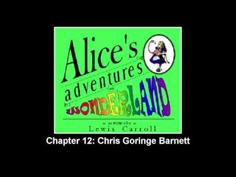 ►Alice's Adventures in Wonderland - Chapter 12: Chris Goringe - Audiobook