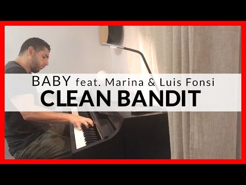 Baby - Clean Bandit Feat. Marina & Luis Fonsi (Piano Cover)