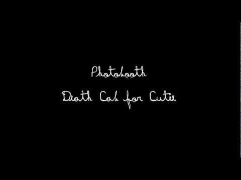 Death Cab for Cutie - Photobooth w/ lyrics