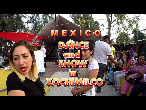 Dance and Show in Xochimilco,Mexico -Trip in Central and North America ep 59-Travel vlog calatorii
