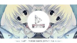 Take That - These Days (Syn Cole Remix) [FREE DOWNLOAD