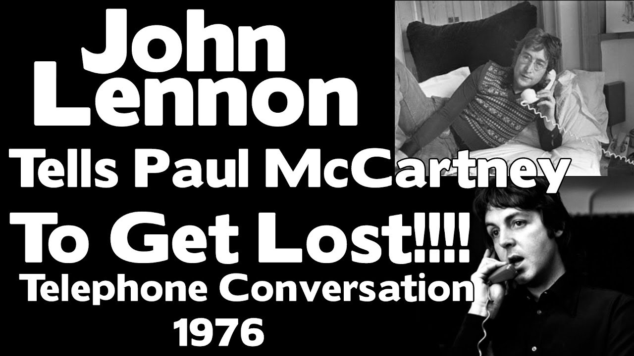 John Lennon Tells Paul McCartney To GET LOST