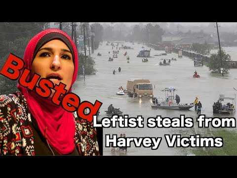 Busted!!! Leftist Steals from Harvey Victims