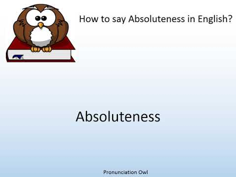 How to say Absoluteness in English? - Pronunciation Owl