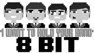 I Want To Hold Your Hand [8 Bit Tribute to The Beatles] - 8 Bit Universe