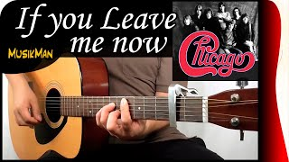 IF YOU LEAVE ME NOW 💘😔 - Chicago / GUITAR Cover / MusikMan #127