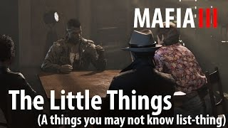Mafia 3: The Little Things (You May Not Know)