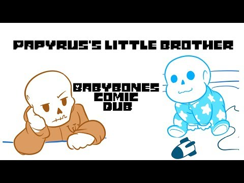 Papyrus's Little Brother (Babybones Comic Dub)