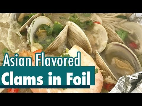 Garlic Clams in Foil   Asian Flavored Clams Foil Packet   How to Clean Clams