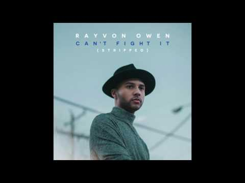 "Rayvon Owen - ""Can't Fight It (Stripped)"" OFFICIAL VERSION"