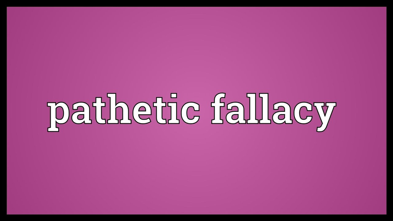 Pathetic Fallacy Meaning Youtube