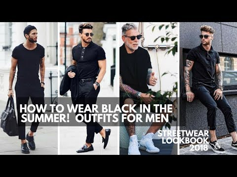 How To Wear Black In the Summer | Men\'s Fashion Inspiration Lookbook | 2018