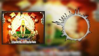 Ambabai Parshuram Reworked Dj Kaustubh & BR Production Remix