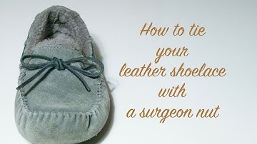 How to Tie Your Leather Shoelace with a Surgeon Nut