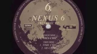 Nexus 6 - Trés Chic | Noom Records