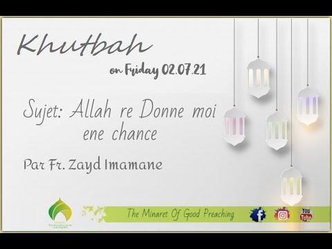 """Download Khutbah sur """"Allah re Donne moi ene Chance"""" Par Fr. Zayd Imamane"""