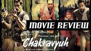 Chakravyuh - Movie Review | Arjun Rampal | Abhay Deol | Manoj Bajpai | Esha Gupta