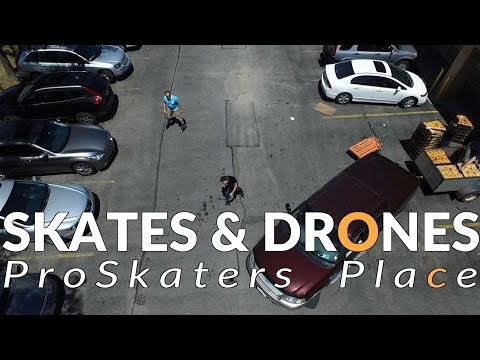 Skates & Drones -At ProSkaters Place