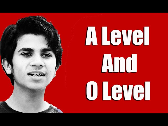 A Level And O level Education System By Little Professor Hammad Safi