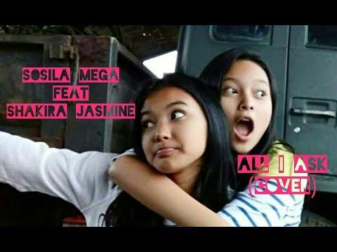 All I Ask (Cover) - Sosila Mega & Shakira Jasmine