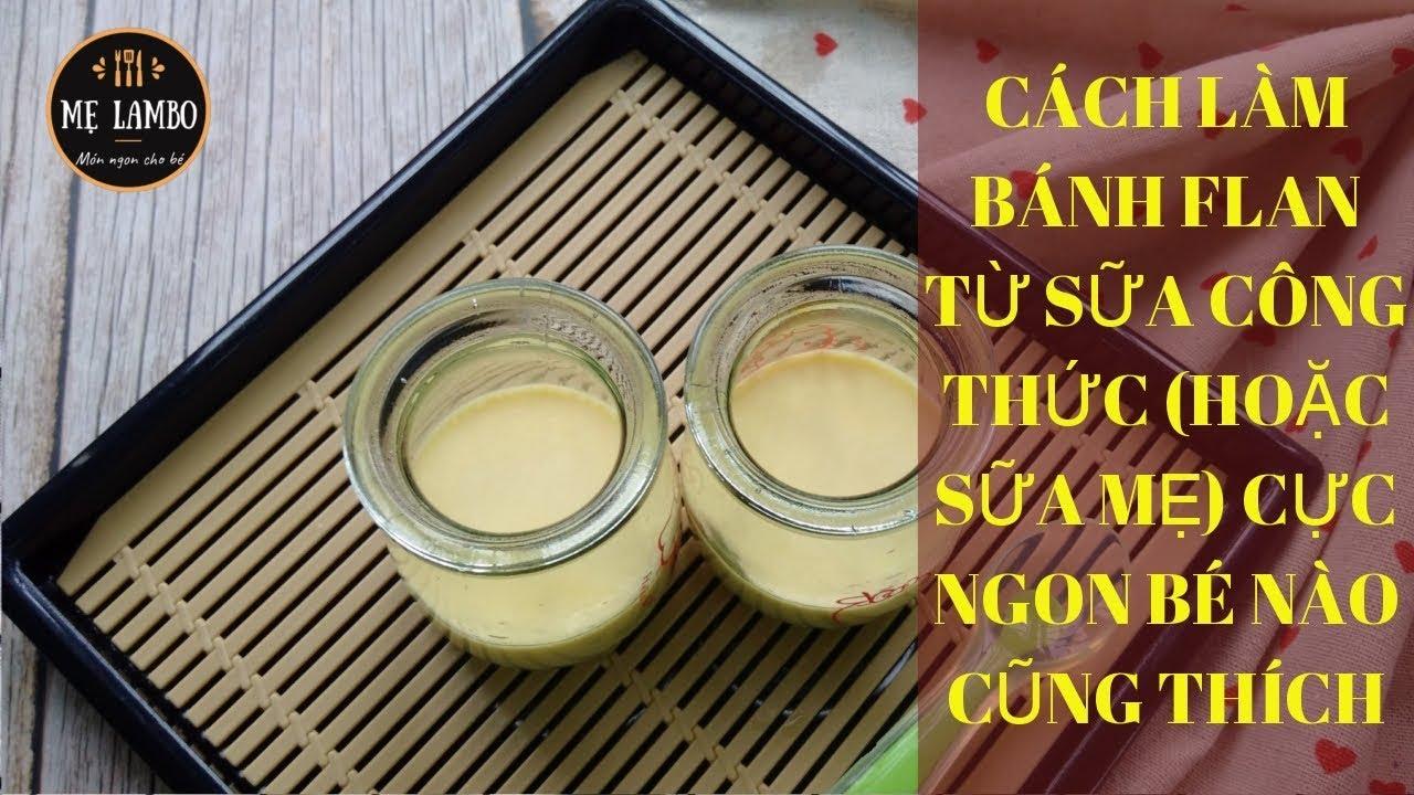 Cách làm bánh Flan từ sữa công thức hoặc sữa mẹ cho bé ăn dặm