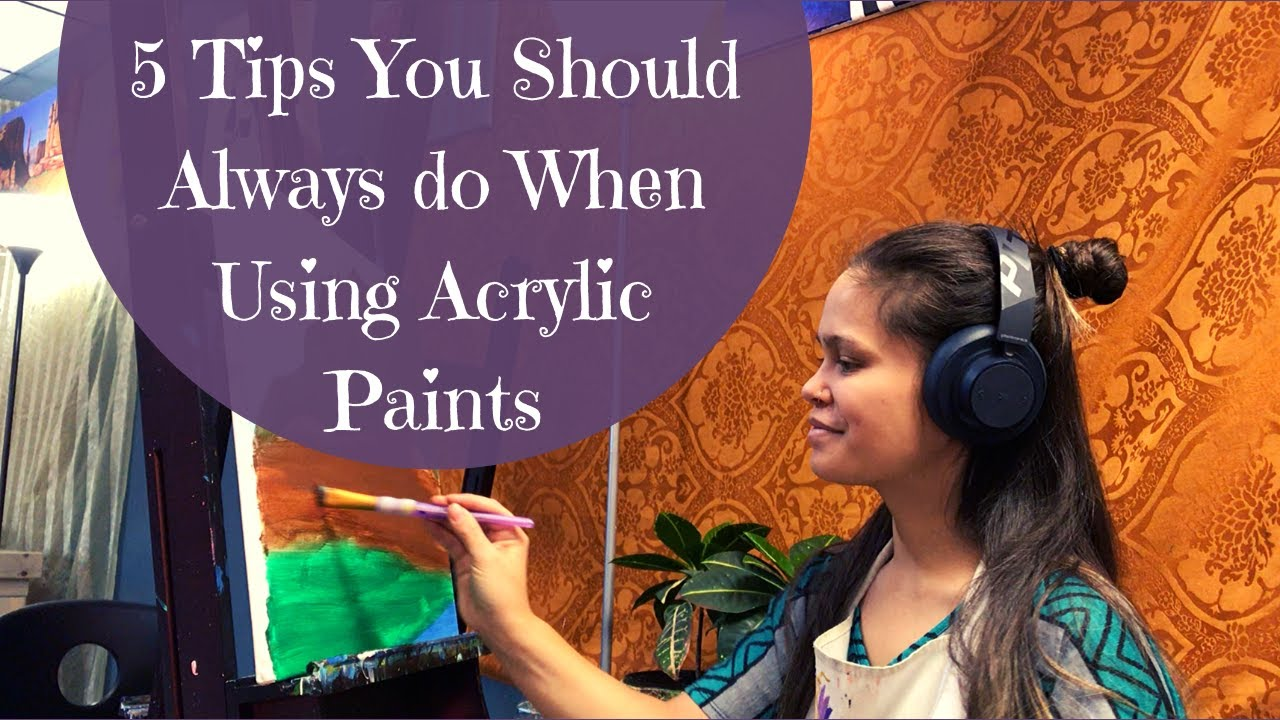 5 More Painting Tips You Should Always Do When Using Acrylics!