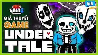Nguồn Gốc Thật Sự Của SANS - Giả Thuyết Game: Undertale | meGAME