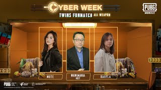 Cyber Week with Twins Babyla & Mute and Wawamania - PUBG MOBILE INDONESIA FUNMATCH 2020