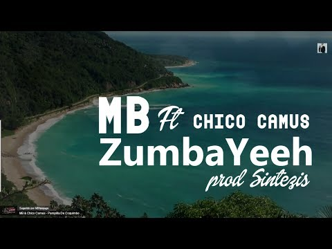 ZumbaYeeh - Marcos MB Ft Chico Camus  (Available in #Spotify)