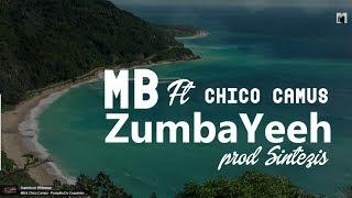 ZumbaYeeh - MB Ft Chico Camus  (Video Lirycs)