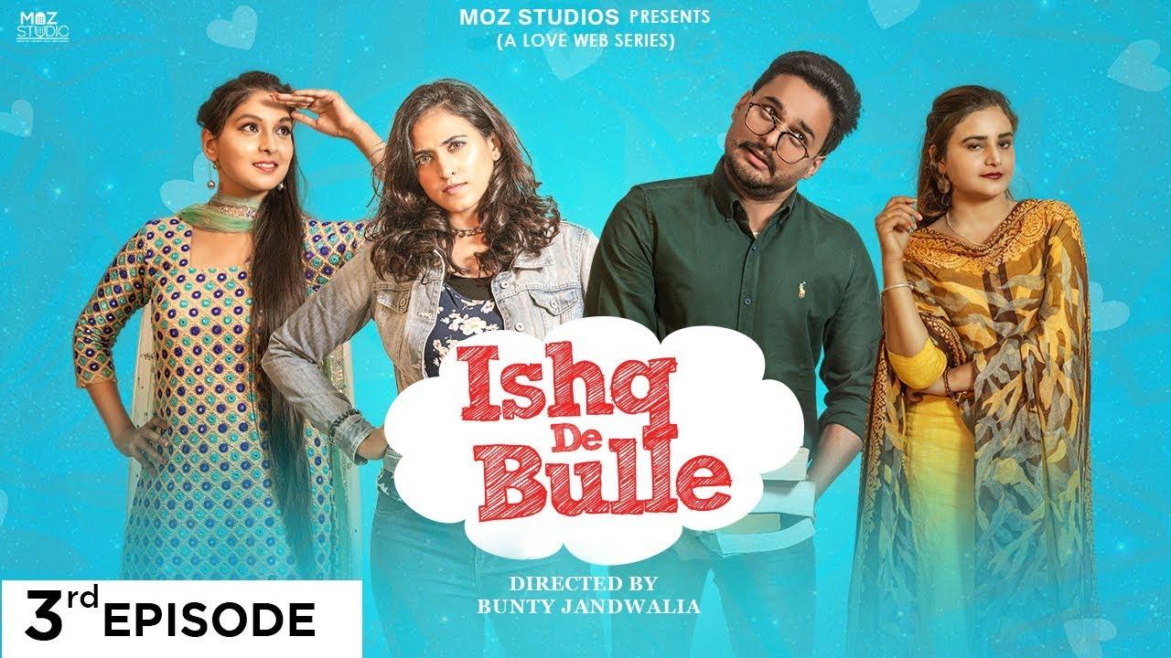 Ishq De Bulle (Episode 3) - Punjabi Romantic Web Series - Punjabi Love Web Series 2019