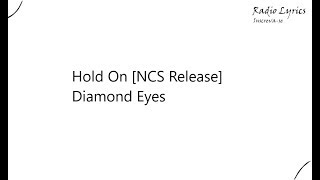 Hold On NCS Release Diamond Eyes